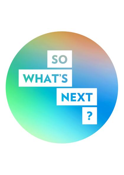 So What's Next? - 30 & 31 oktober